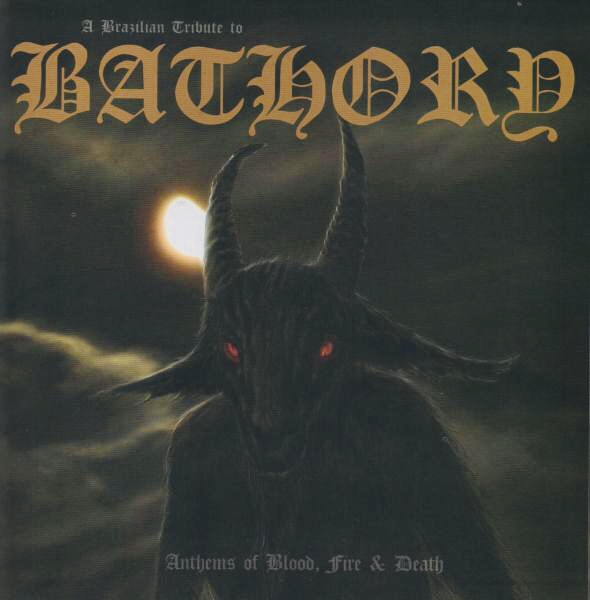 Various 1-A - Anthems of Blood, Fire & Death - A Brazilian Tribute to Bathory (ep)