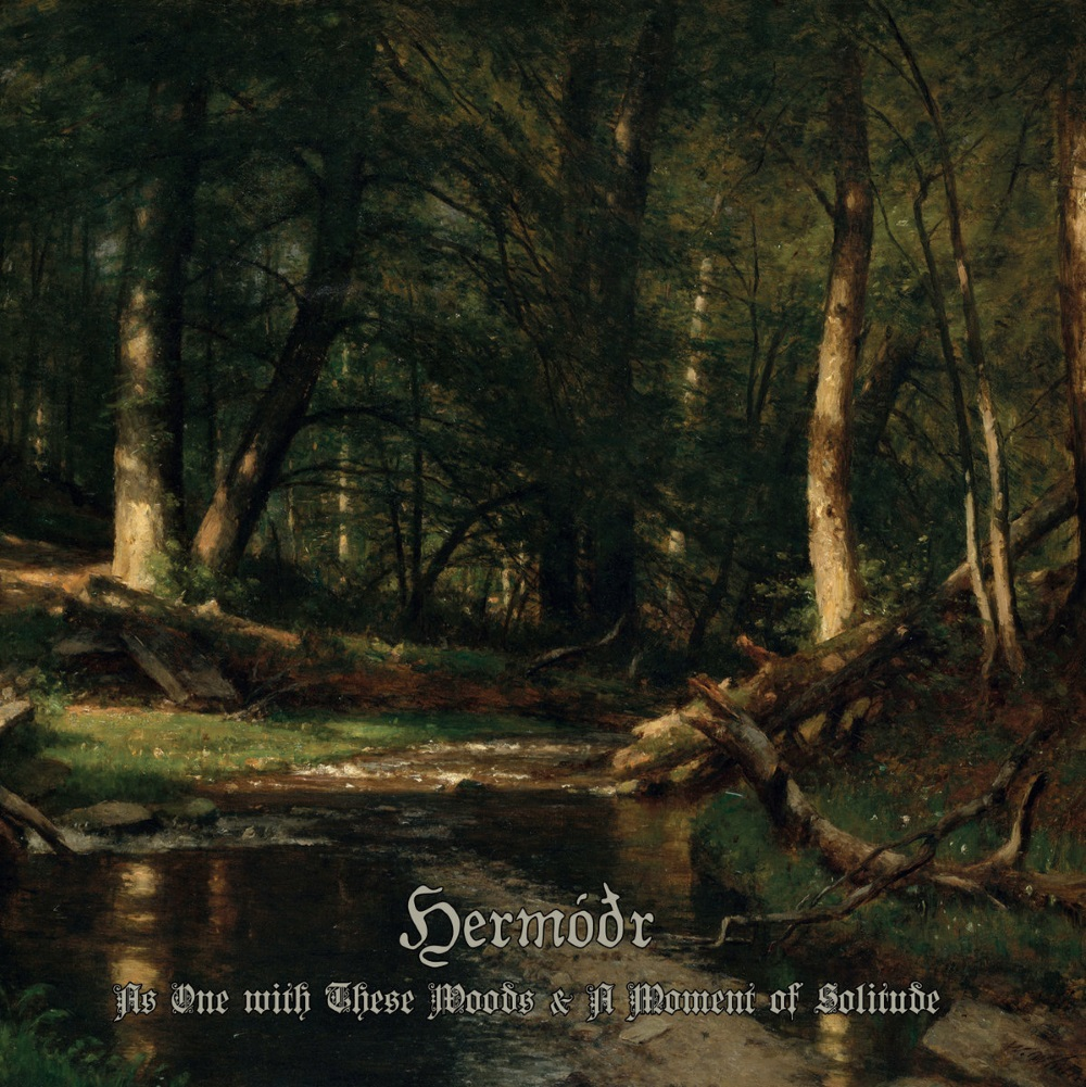 Hermóðr - As One with These Woods & A Moment of Solitude