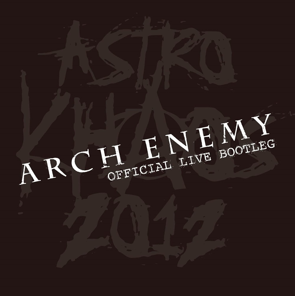 Arch Enemy - Astro Khaos 2012 - Official Live Bootleg