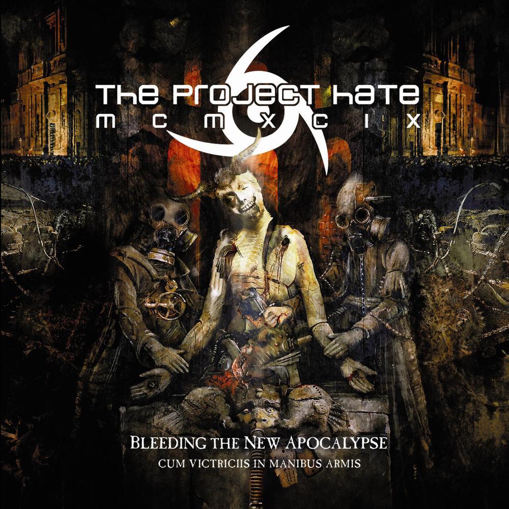 The Project Hate MCMXCIX - Bleeding The New Apocalypse - Cum Victriciis In Manibus Armis