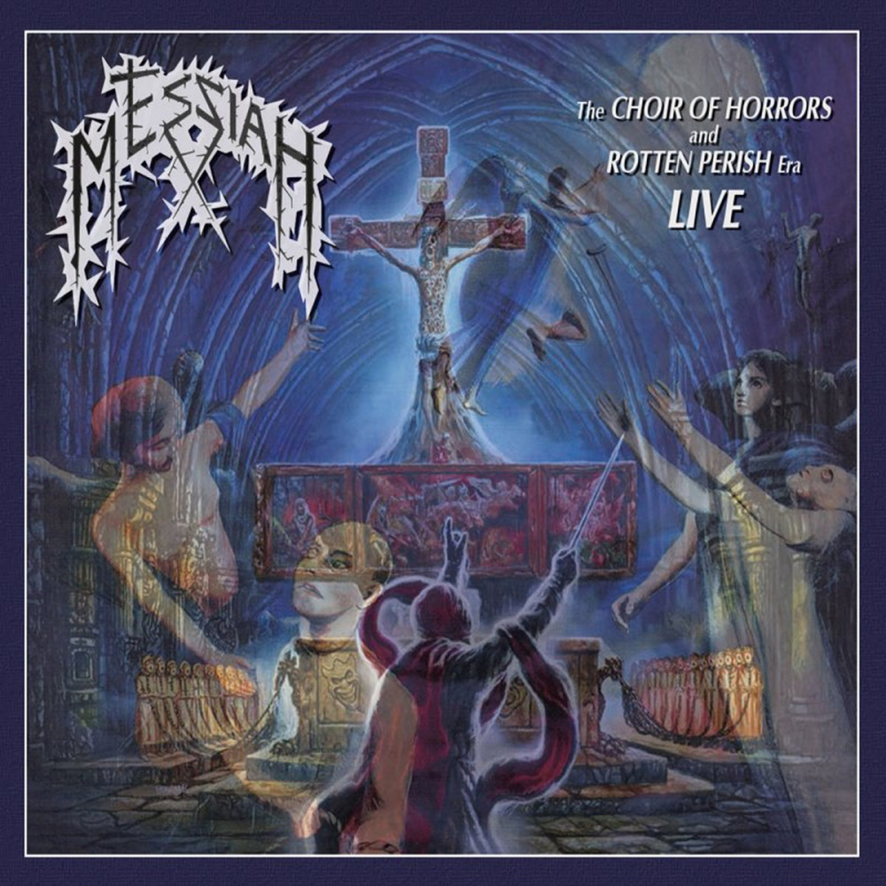 Messiah - The Choir of Horrors and Rotten Perish Era Live
