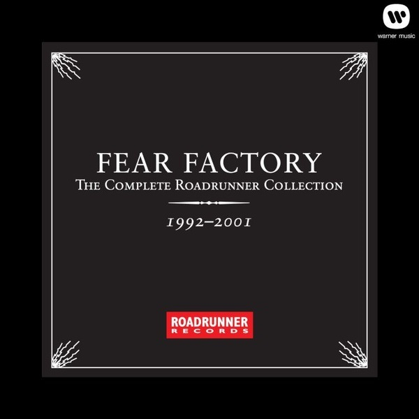 Fear Factory - The Complete Roadrunner Collection 1992-2001
