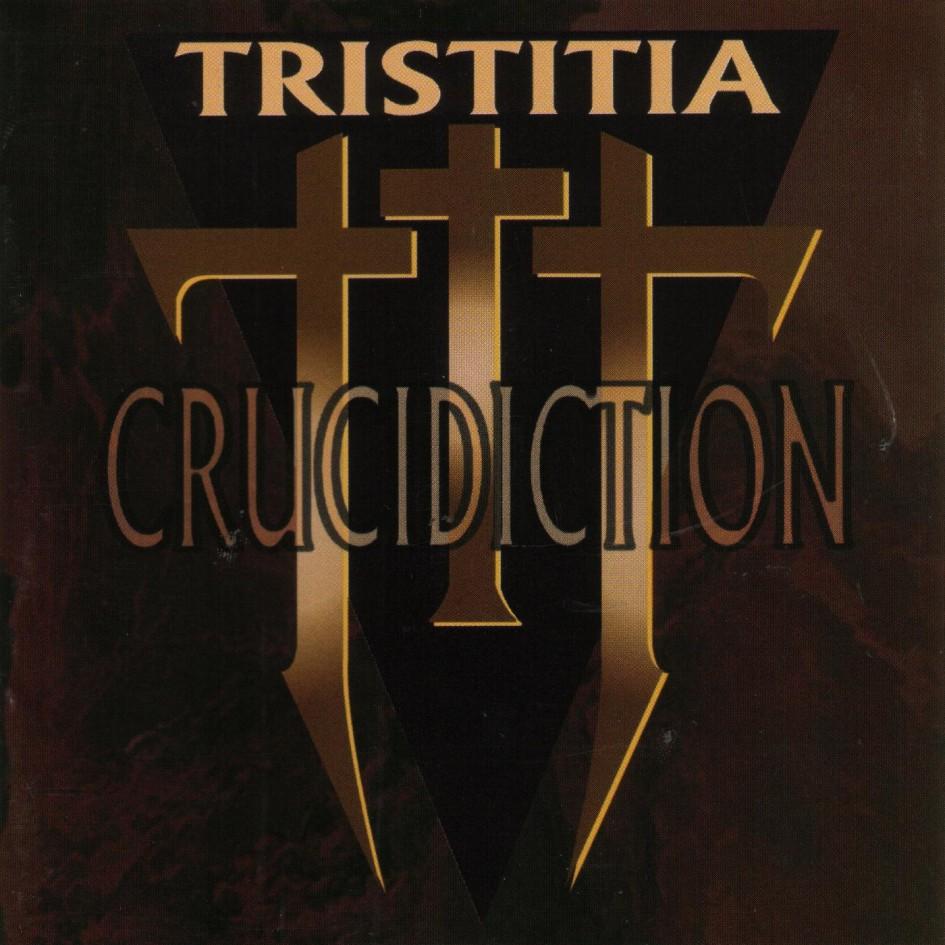 Tristitia - Crucidiction