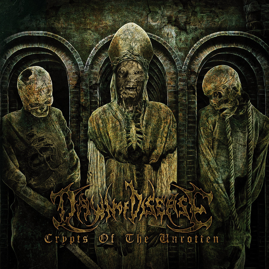 Dawn Of Disease - Crypts of the Unrotten