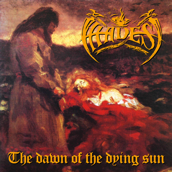 Hades Almighty - The Dawn of the Dying Sun (as Hades)