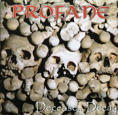 Profane - Decease... Decay