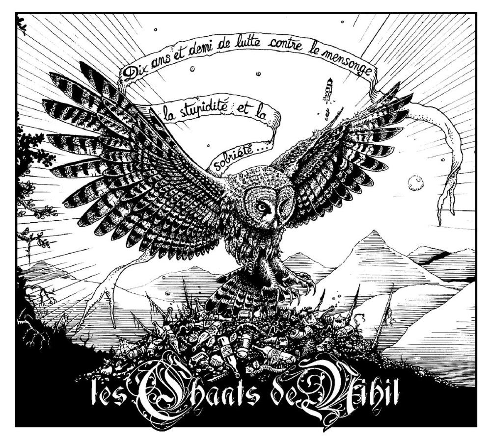 Les Chants De Nihil - Dix ans et demi de lutte contre le mensonge, la stupidit� et la sobri�t�