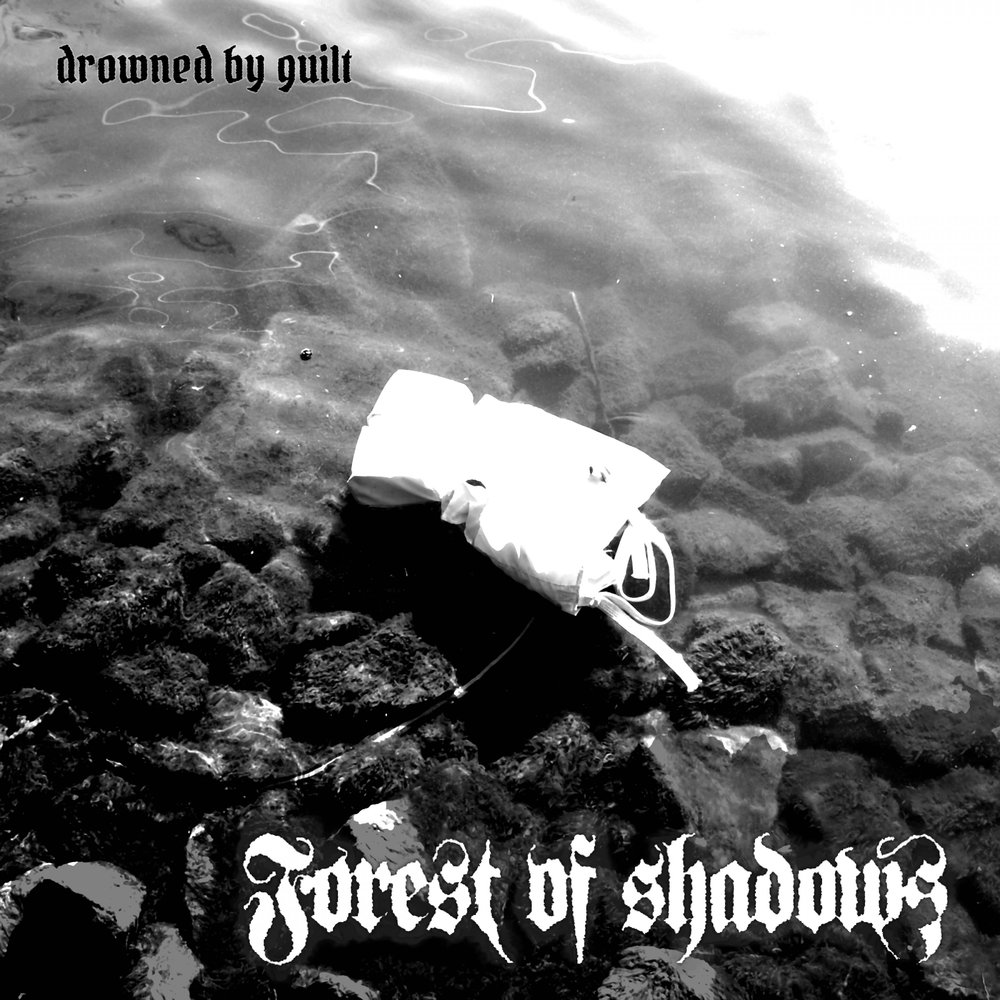 Forest Of Shadows - Drowned By Guilt (digital)