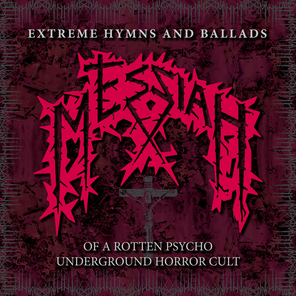 Messiah - Extreme Hymns and Ballads of a Rotten Psycho Underground Horror Cult (digital)