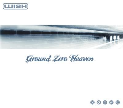 Wish - Ground Zero Heaven