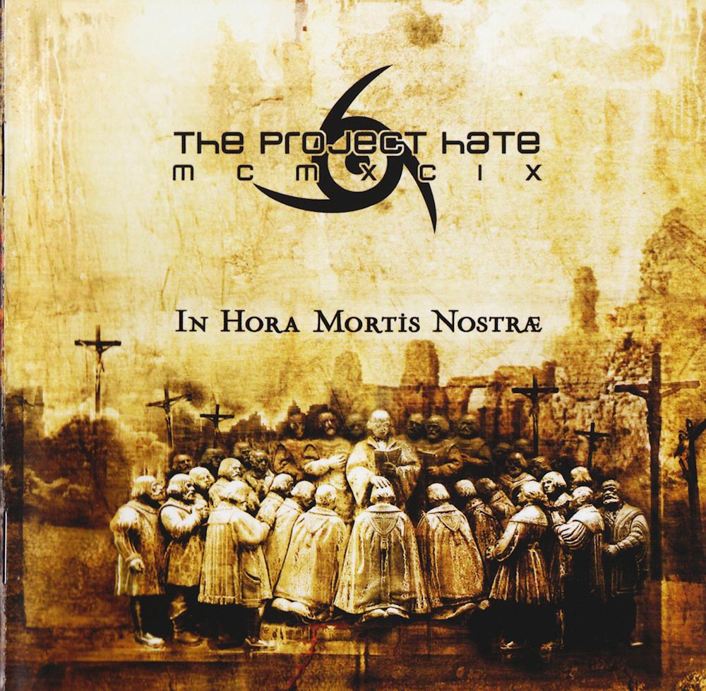 The Project Hate MCMXCIX - In Hora Mortis Nostræ