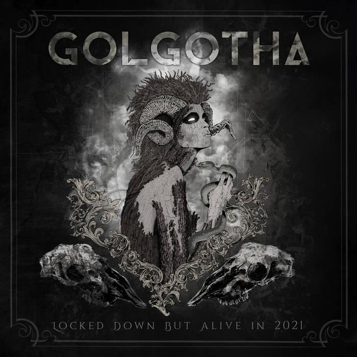 Golgotha - Locked Down but Alive in 2021 (digital)