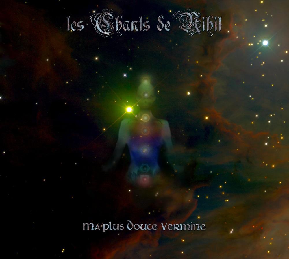 Les Chants De Nihil - Ma Plus Douce Vermine