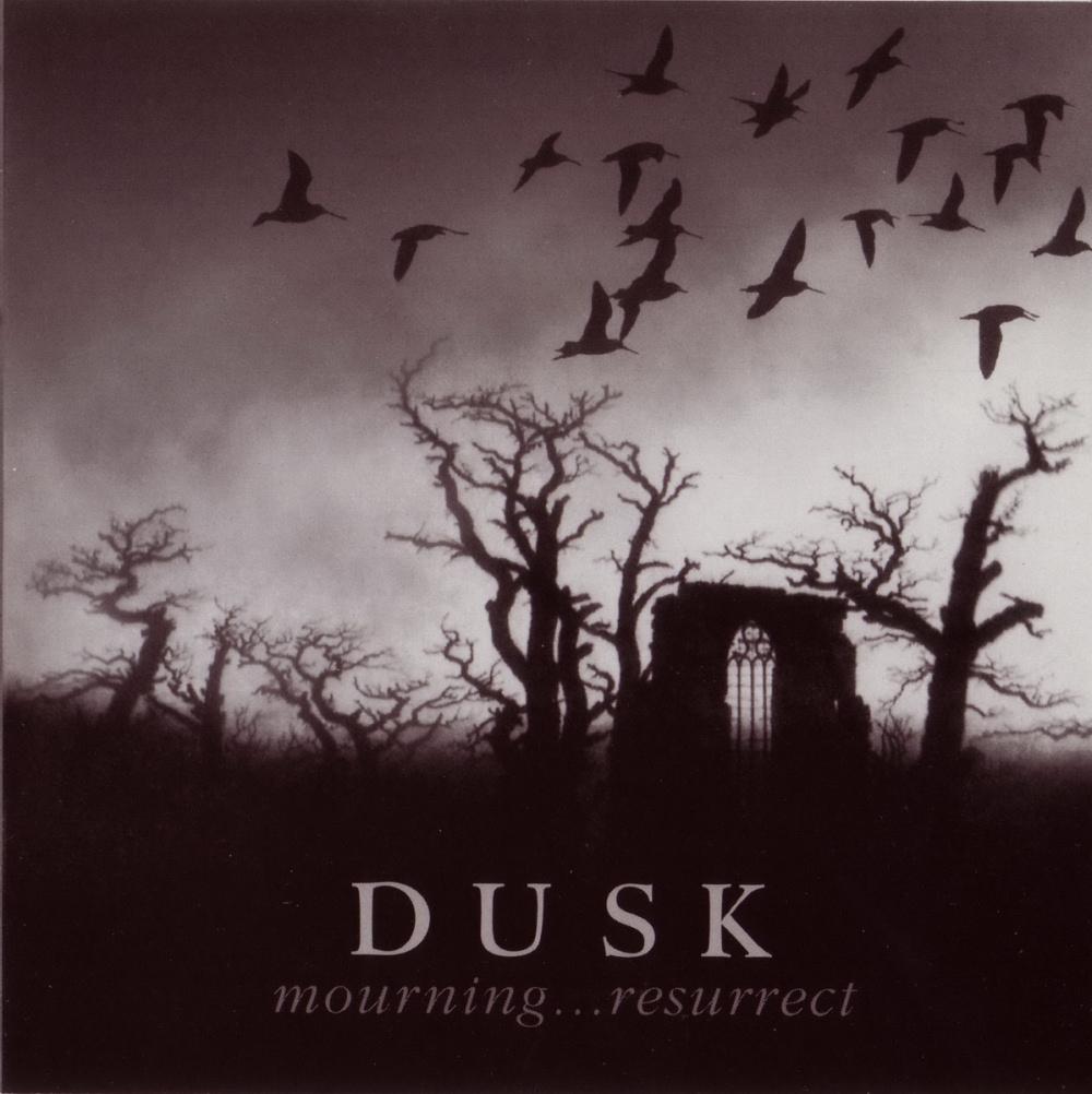 Dusk - Mourning... Resurrect