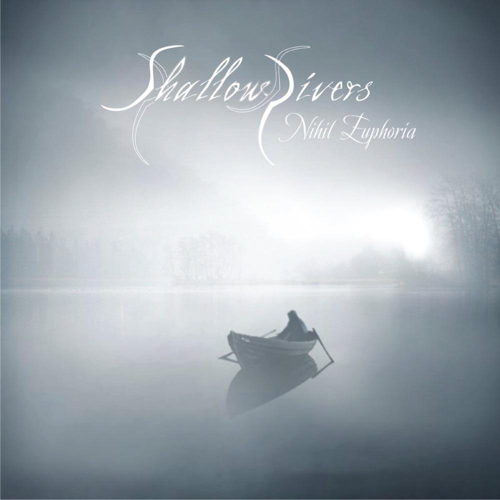Shallow Rivers - Nihil Euphoria