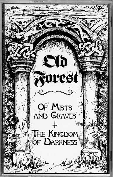 Old Forest - Of Mists And Graves / The Kingdom Of Darkness