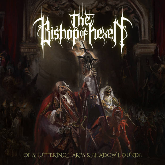 The Bishop Of Hexen - Of Shuttering Harps & Shadow Hounds (digital)
