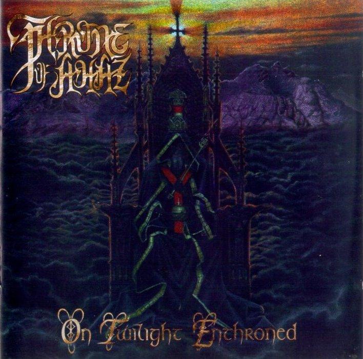 Throne Of Ahaz - On Twilight Enthroned