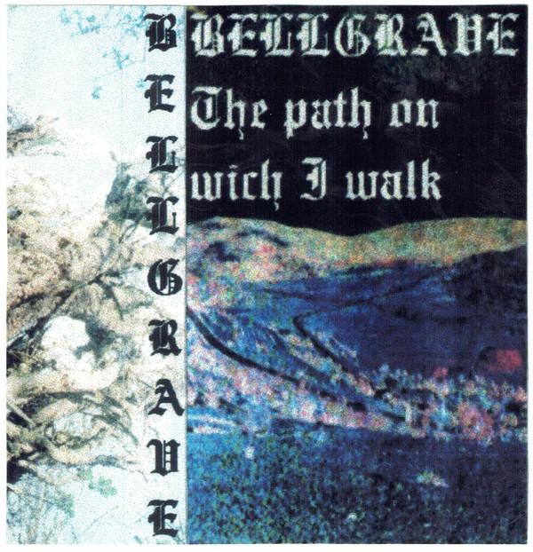 Bellgrave - The Path on Wich I Walk (demo)