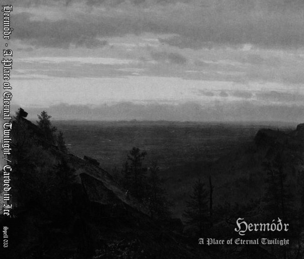 Hermóðr - A Place of Eternal Twilight / Carved in Ice