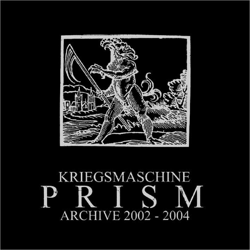 Kriegsmaschine - Prism: Archive 2002-2004