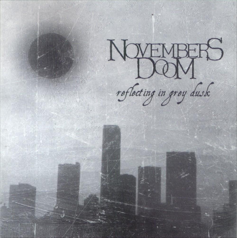 Novembers Doom - Reflecting in Grey Dusk