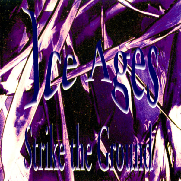 Ice Ages - Strike the Ground