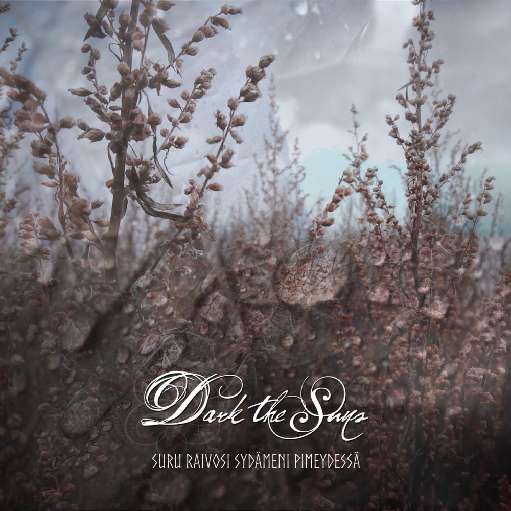Dark The Suns - Suru Raivosi Syd�meni Pimeydess�
