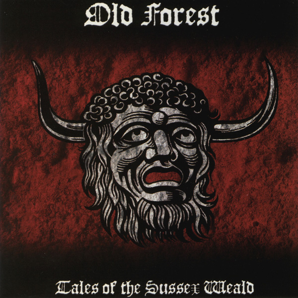 Old Forest - Tales of the Sussex Weald
