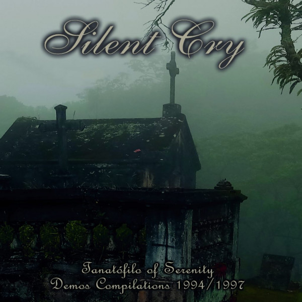 Silent Cry - Tanat�filo of Serenity - Demos Compilations 1994/1997