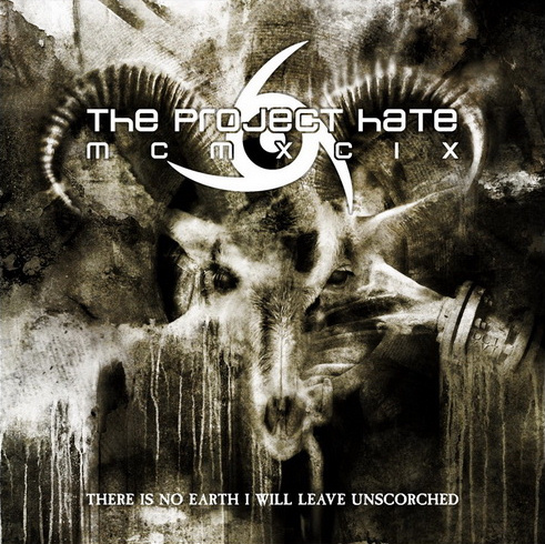The Project Hate MCMXCIX - There Is No Earth I Will Leave Unscorched