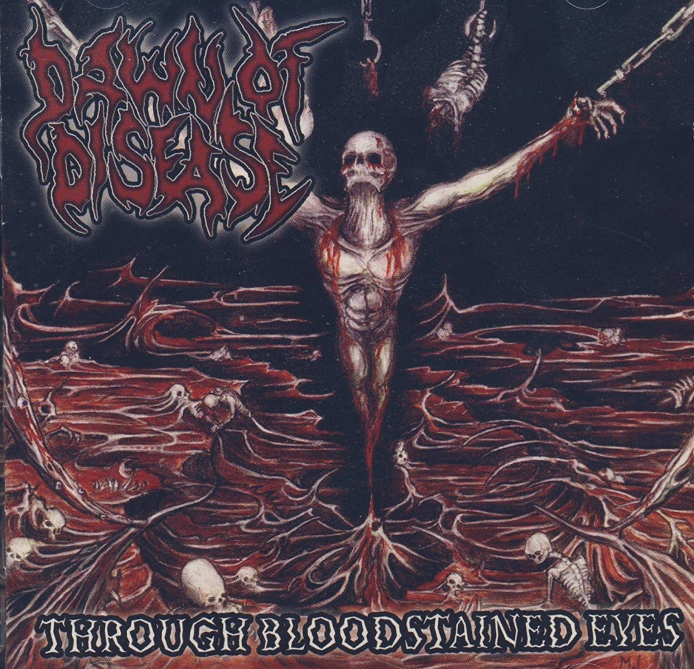 Dawn Of Disease - Through Bloodstained Eyes
