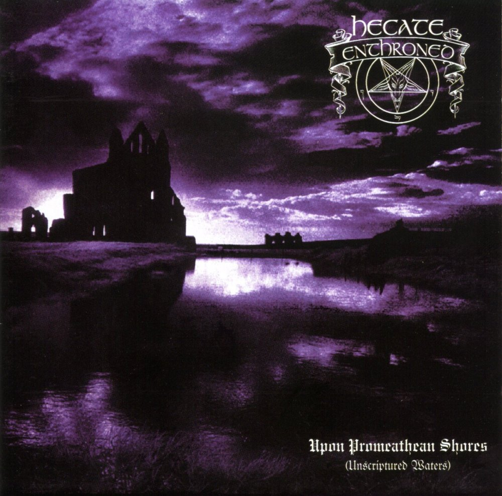 Hecate Enthroned - Upon Promeathean Shores (Unscriptured Waters)