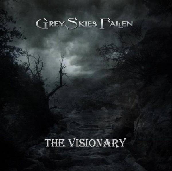 Grey Skies Fallen - The Visionary