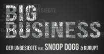 Big Business Album Der Unbesiegte Feat Snoop Dogg Kurupt