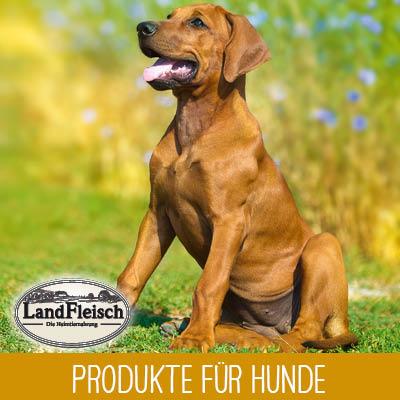 LandFleisch Produkte für Hunde